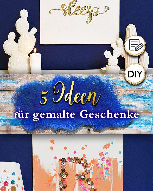 Geschenk-Idee malen! Hier findest du 5 DIY-Ideen zu Bild-Geschenken aus Leinwand. Die Malanleitung für ein Geschenk zum Selbermachen kannst du für jeden Anlass, Hochzeit, Geburtstag, Weihnachten... , ganz einfach abwandeln.