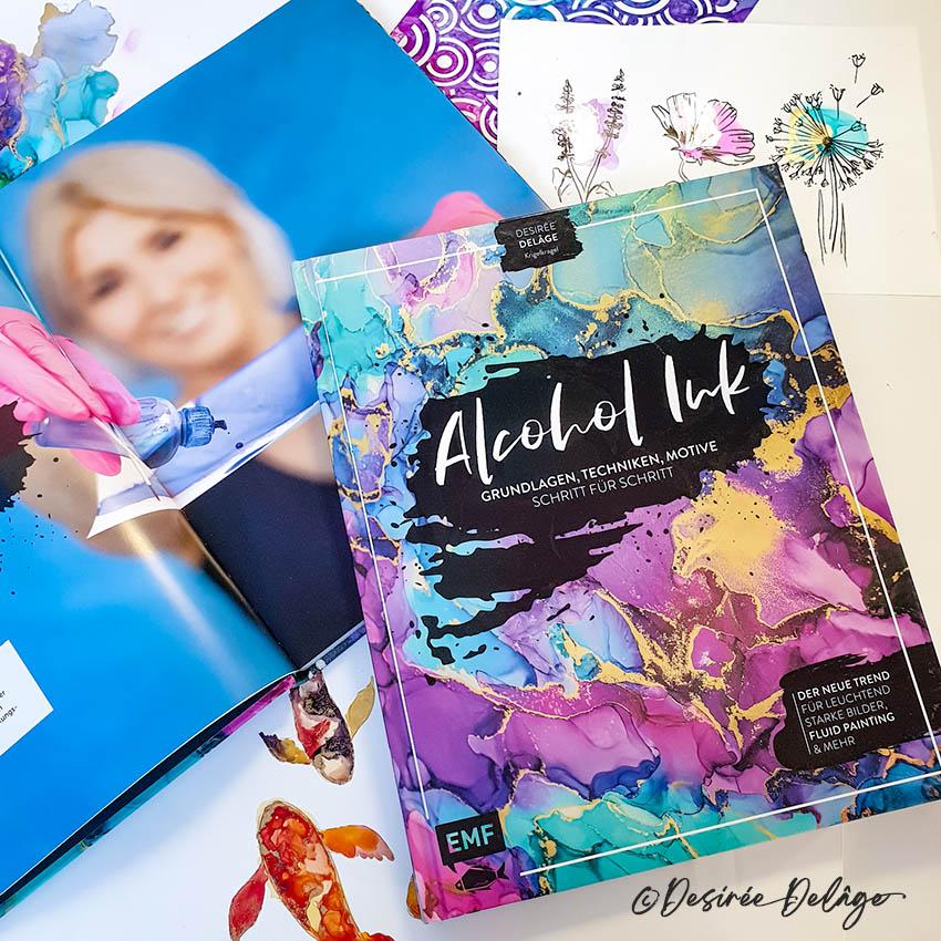 Das Buch über Alkoholtinte. Malen mit Alkoholtinte bzw. Alcoholinks von Desiree Delage.